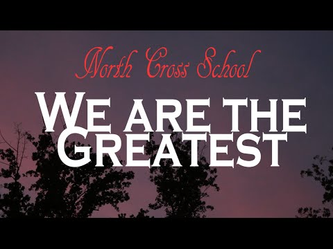North Cross School | We Are the Greatest