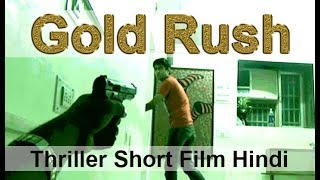 Gold Rush - A Suspense Story | Hindi Thriller Movie