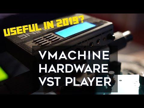 VMachine hardware VST player - still useful in 2019?