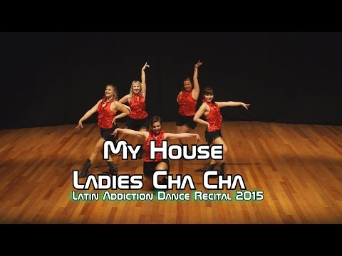 "My House - Ladies Cha Cha - ""Latin Addiction Recital 2015"" - 720p"