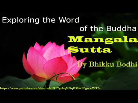 Mangala Sutta Part 05, Exploring the word of Buddha, from Sutta Nipata By Bhikku Bodhi