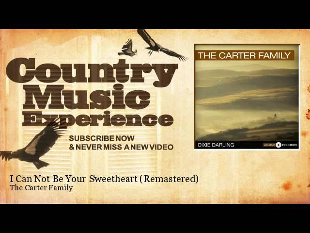 the-carter-family-i-can-not-be-your-sweetheart-remastered-country-music-experience-country-music-experience