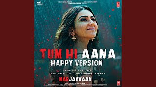 Tum Hi Aana (Happy Version) (From Marjaavaan)
