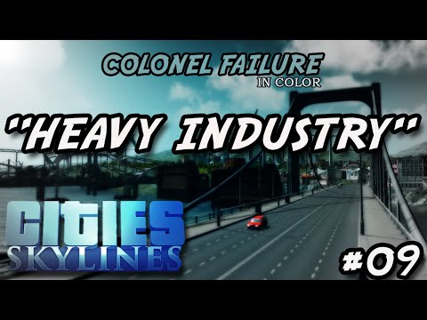 Cities Skylines #9 : Heavy Industry