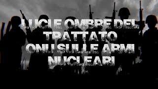 L'arte della guerra : Luci e ombre del Trattato Onu sulle armi nucleari