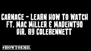 Carnage - Learn H๐w To Watch ft. Mac Miller & MadeinTYO (Lyrics)