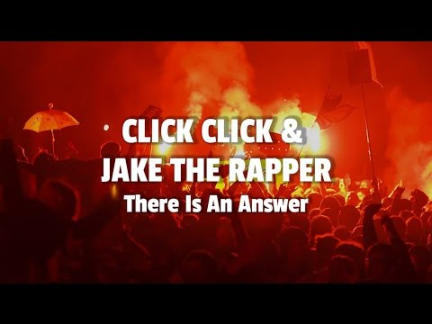 Click Click & Jake The Rapper: There Is An Answer / katermukke 132