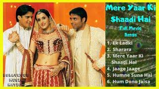 Mere Yaar Ki Shaadi Hai Jukebox | Mere Yaar Ki Shaadi Hai Songs | All Songs | Bollywood Music Nation