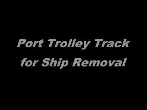 Port Trolley Track For Ship Removal