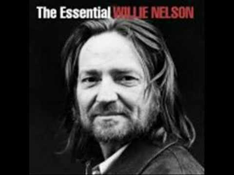 willie nelson- to all the girls i've loved before