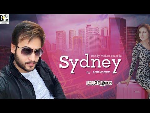 Sydney   Full Video   Ashmoney   Latest Punjabi Songs 2017   Daddy Mohan Records