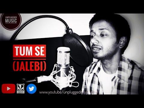 Tum Se (Jalebi) Samuel , Akanksha & Jubin NautiyalCover By || Biss ||Unplugged Music