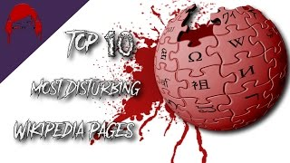 Top 10 Most Disturbing Wikipedia Pages