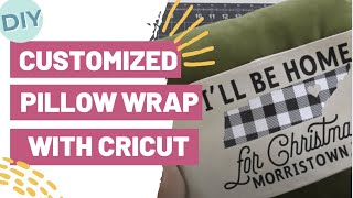 DIY Customized Pillow Wrap With Cricut - Great DIY Personalized Gift Idea