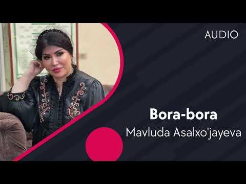 Mavluda Asalxo'jayeva - Bora