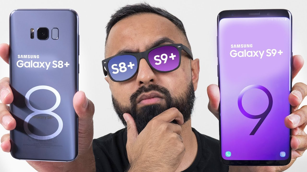 Samsung Galaxy S9 Plus and Samsung Galaxy S8 Plus - Comparison