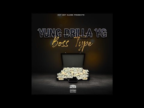 Yung Drilla YG - Boss Type (Official Audio)