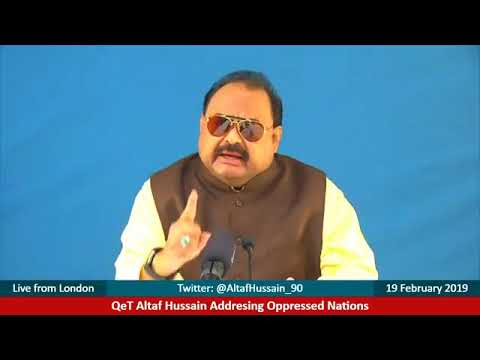 Address of Father of the Mohajir Nation QeT Altaf Hussain held on 19 February 2019