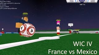 WIC IV Phases de Groupes - France vs Mexique - Objectifs - Faits saillants (ROBLOX)