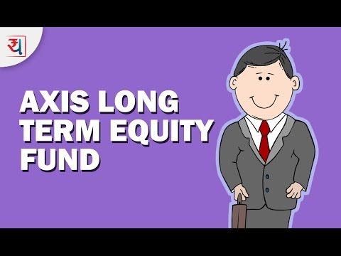 Mutual Fund Review: Axis Long Term Equity Fund | Axis Mutual Fund | Best ELSS Fund Review 2017