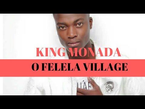 KING MONADA O Felela Village