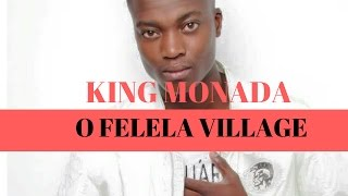 Download lagu KING MONADA O Felela Village