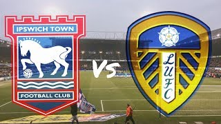 Ipswich Town vs Leeds United 13th January 2018 (MATCH DAY VLOG)