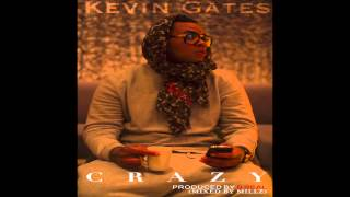 Repeat youtube video Kevin Gates - Crazy [Produced by B Real]