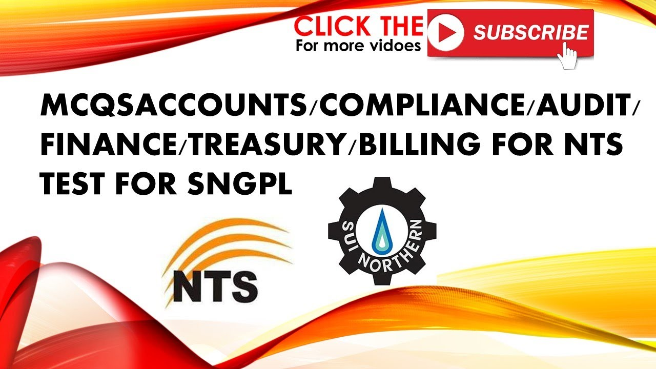 SNGPL NTS test ACCOUNTS/COMPLIANCE/AUDIT/FINANCE/TREASURY/BILLING JOB  RELATED MCQS SUI GAS TEST