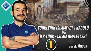 TYT Tarih - Türklerin İslamiyeti Kabulü ve İlk Türk İslam Devletleri 1 - Burak ÜNSUR