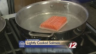 In The Kitchen: Lightly Cooked Salmon