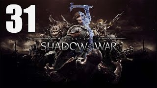 Middle-earth: Shadow of War - Walkthrough Part 31: Shame the Betrayer!