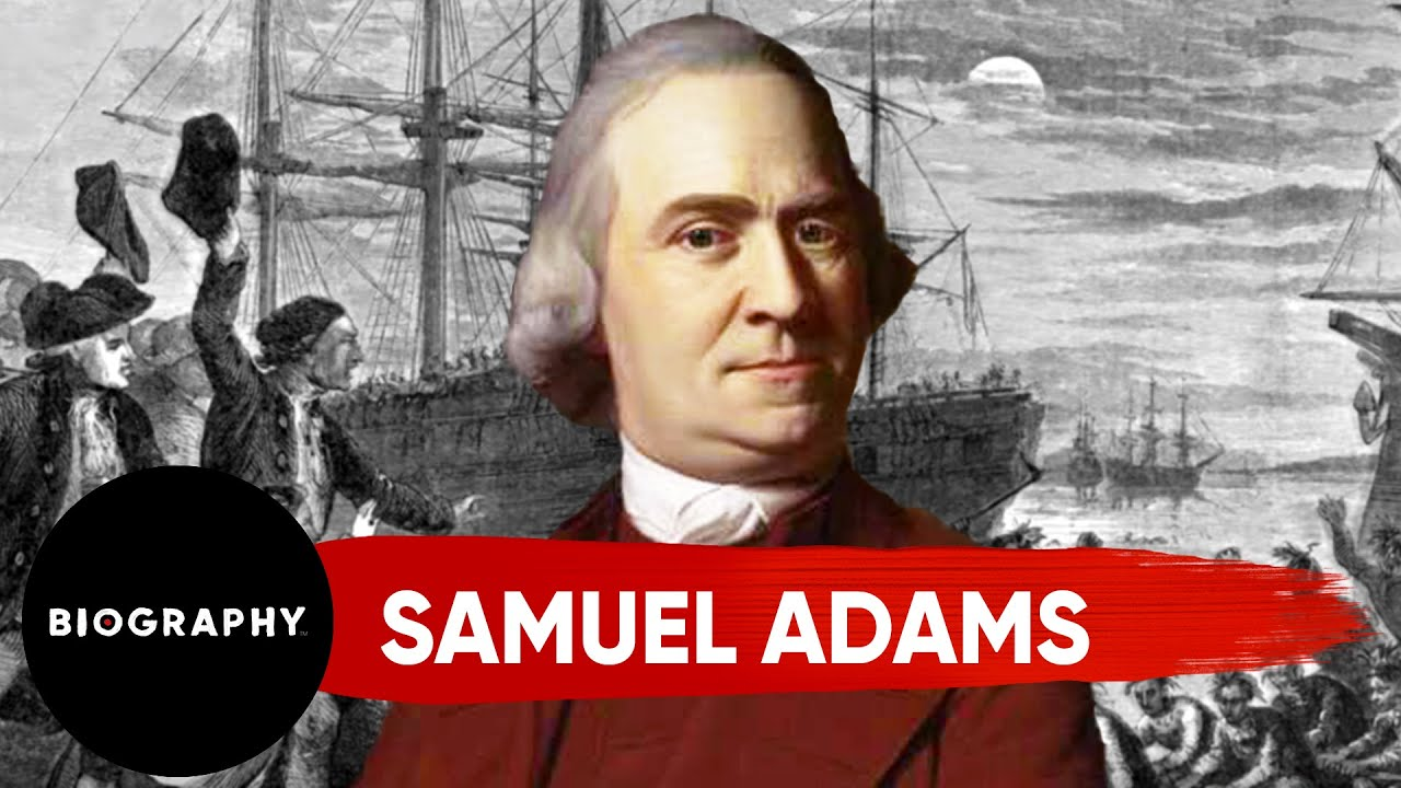 A biography of the life and times of samuel adams