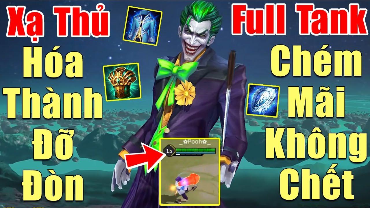 [Gcaothu] Joker hoán đổi thân xác Full Tank thành đỡ đòn cực trâu – Nakroth bất lực chém không chết