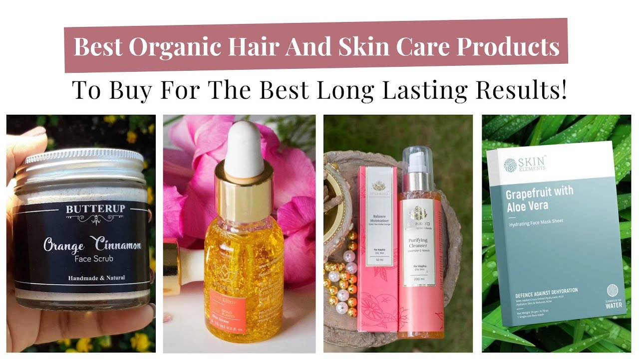 Best Natural And Organic Hair And Skin Care Brands And Products Shaadiwish Youtube