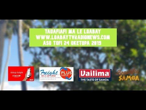 LIVE NOW. TAUAFIAFI MA LE LOABAY. .Aso Tofi 24 Oketopa 2019: Www.loabaytvradionews.com
