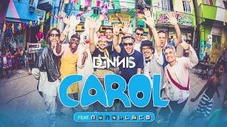Dennis - Carol Feat. Monobloco (Clipe Oficial) Download