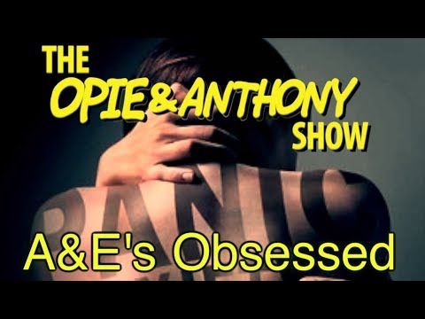 Opie & Anthony: A&E's Obsessed (06/16/09)