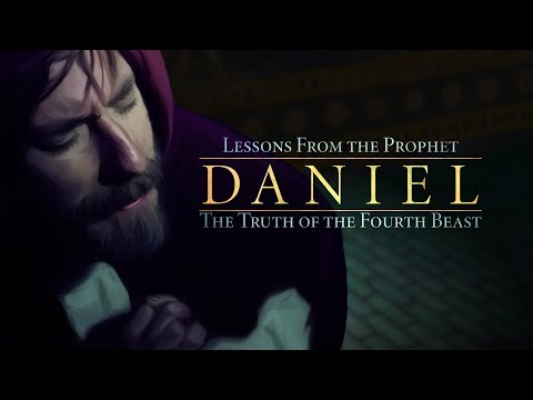 Lessons from the Prophet Daniel: The Truth of the Fourth Beast