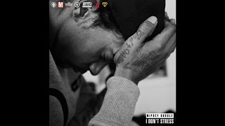 [4.09 MB] Nipsey Hussle - I Don't Stress