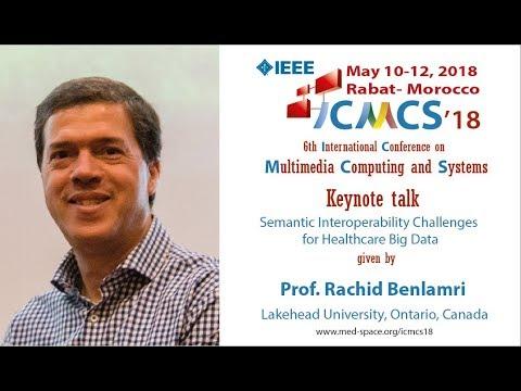 ICMCS'18 - Keynote talk of Prof. Rachid Benlamri