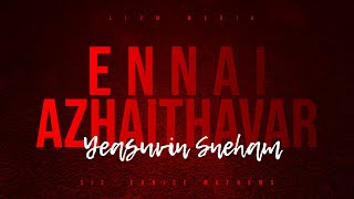 ENNAI AZHAITHAVAR | Sis. EUNICE MATHEWS | Yeasuvin Snegham | Lyrical video