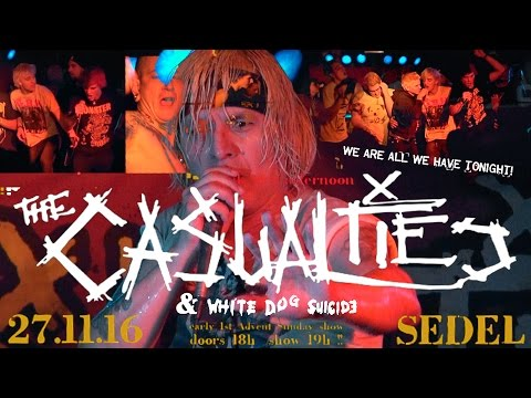 THE CASUALTIES - We Are All We Have Tonight  (27th November 2016 / SEDEL Luzern, Switzerland)