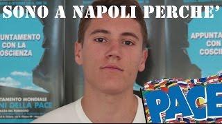 Sono a Napoli perchè! 4°Appuntamento Mondiale Giovani della Pace