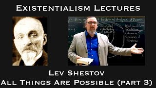 Existentialism: Lev Shestov, All Things Are Possible (part 3)