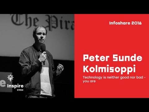 Peter Sunde Kolmisoppi (The Pirate Bay) - Technology is neither good nor bad - you are.