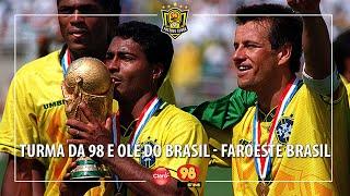 Turma da 98 e Olé do Brasil - Faroeste Seleção