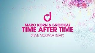 Marc Korn & E-Rockaz – Time After Time (Steve Modana Remix)