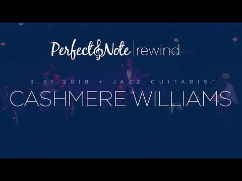Guitarist Cashmere Williams --- Perfect Note Rewind