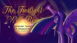 The Twilight Will Rise ft. Megaphoric and Joaftheloaf